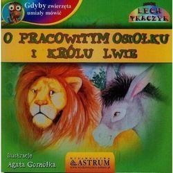 Gdyby zwierzęta umiały mówić O pracowitym osiołku i królu lwie + CD