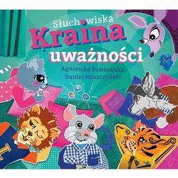 Słuchowiska Kraina Uważności - Daniel Moszczyński, Agnieszka Pawłowska (MP3)