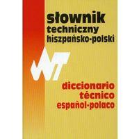 Słowniki, encyklopedie, Słownik techniczny hiszpańsko-polski Dictionario tecnico espanol-polaco (opr. twarda)