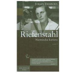 Wielkie biografie 33 Riefenstahl Niemiecka kariera tom 2 (opr. twarda)