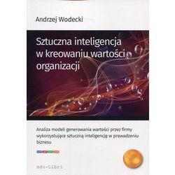 Sztuczna inteligencja w kreowaniu wartości organizacji - Andrzej Wodecki (PDF)