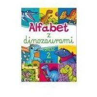 Książki dla dzieci, Alfabet z dinozaurami Część 2 - Wysyłka od 4,99 - porównuj ceny z wysyłką (opr. kartonowa)