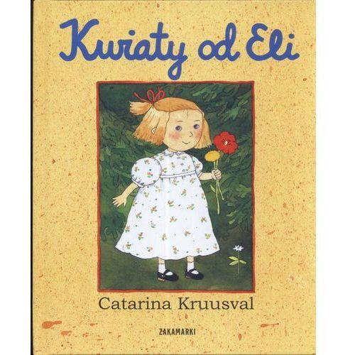Książki dla dzieci, Kwiaty od Eli. (opr. twarda)