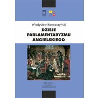 Politologia, Dzieje parlamentaryzmu angielskiego (opr. miękka)