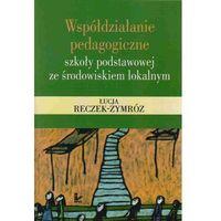 Pedagogika, Współdziałanie pedagogiczne szkoły podstawowej ze środowiskiem lokalnym (opr. miękka)