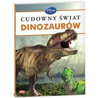 Książki dla dzieci, Disney Uczy. Cudowny świat dinozaurów (opr. twarda)