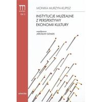 Biblioteka biznesu, Instytucje muzealne z perspektywy ekonomii kultury - Dostawa 0 zł (opr. miękka)