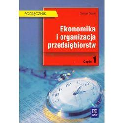 Ekonomika i organizacja przedsiębiorstw. Technikum, część 1. Podręcznik (opr. miękka)