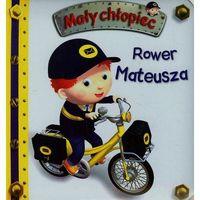 Książki dla dzieci, Rower Mateusza. Mały chłopiec - Wysyłka od 3,99 - porównuj ceny z wysyłką (opr. kartonowa)