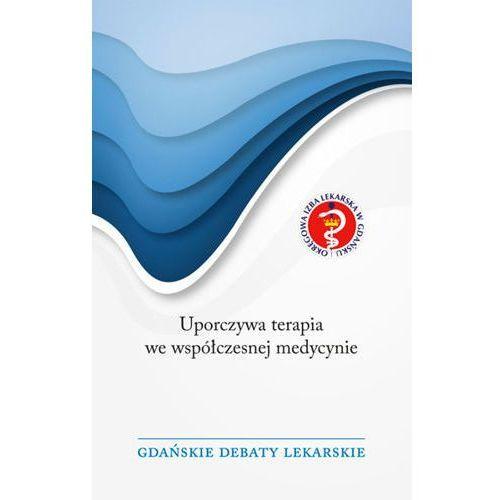 Książki o zdrowiu, medycynie i urodzie, Uporczywa terapia we współczesnej medycynie (opr. miękka)