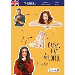 Angielski. Komedia romantyczna z ćwiczeniami Cathy, Cat & Coffee (opr. broszurowa)