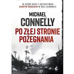 Po złej stronie pożegnania - michael connelly (opr. broszurowa)