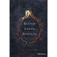 Literatura młodzieżowa, Baśnie barda Beedle'a - J.K. Rowling (opr. twarda)
