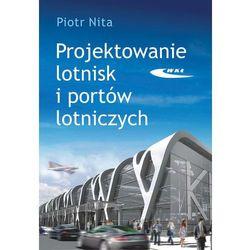 Projektowanie lotnisk i portów lotniczych (opr. twarda)