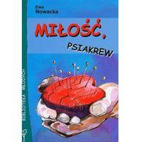 Książki dla dzieci, Miłość, psiakrew (opr. miękka)