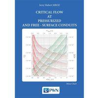 Książki o zdrowiu, medycynie i urodzie, Critical flow at pressurized and free-surface conduits (opr. miękka)