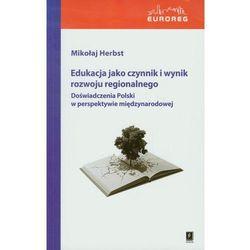 EDUKACJA JAKO CZYNNIK I WYNIK ROZWOJU REGIONALNEGO (opr. miękka)