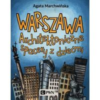 Przewodniki turystyczne, Warszawa. architektoniczne spacery z dziećmi - marchwińska agata