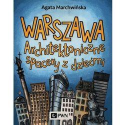 Warszawa. architektoniczne spacery z dziećmi - marchwińska agata (opr. miękka)
