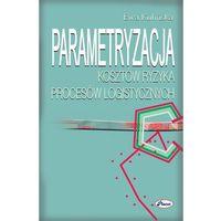 E-booki, Parametryzacja kosztów ryzyka procesów logistycznych - Ewa Kulińska