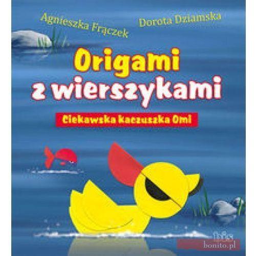 Literatura młodzieżowa, Origami z wierszykami Ciekawska kaczuszka Omi (opr. miękka)