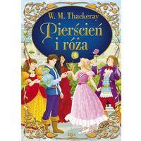 Książki dla dzieci, Pierścień i róża - Thackeray W. M. OD 24,99zł DARMOWA DOSTAWA KIOSK RUCHU (opr. twarda)