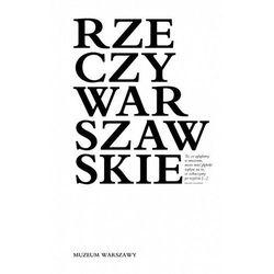 Rzeczy warszawskie / Muzeum Warszawy. Darmowy odbiór w niemal 100 księgarniach!