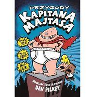 Książki dla dzieci, Przygody Kapitana Majtasa - Dav Pilkey (opr. miękka)