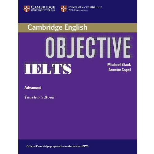 Książki do nauki języka, Promocja: Objective IELTS, Advanced, Teacher's Book (książka nauczyciela) (opr. miękka)