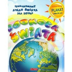 Dookoła świata Ilustrowany atlas świata dla dzieci (opr. miękka)