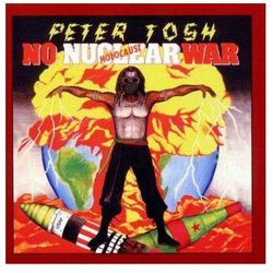 Tosh, Peter - Bush Doctor / No Nuclear War