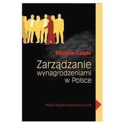Zarządzanie wynagrodzeniami w Polsce - Zdzisław Czajka (opr. miękka)