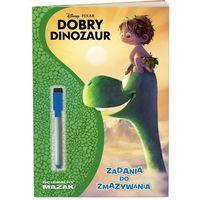 Książki dla dzieci, Dobry dinozaur Zadania do zmazywania (opr. miękka)