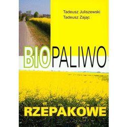 Biopaliwo rzepakowe - Juliszewski Tadeusz, Zając Tadeusz (opr. miękka)