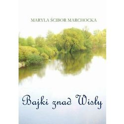 Bajki znad Wisły - Maryla Ścibor-Marchocka - ebook