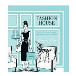 Fashion House: Illustrated interiors from the icons of style (Small Format)