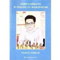Hobby i poradniki, Fabio caruana. w pogoni za marzeniami - damazy sobiecki (opr. broszurowa)