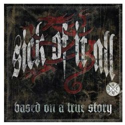 Based On A True Story [Limited Edition] - Sick Of It All