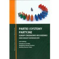 E-booki, Partie i systemy partyjne Europy Środkowo-Wschodniej. Dwie dekady doświadczeń
