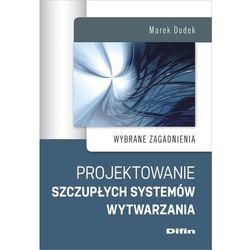 Projektowanie szczupłych systemów wytwarzania Wybrane zagadnienia (opr. miękka)