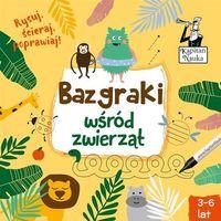 Książki dla dzieci, Kapitan Nauka Bazgraki wśród zwierząt (3-6 lat) - Praca zbiorowa (opr. broszurowa)
