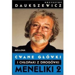 Cwane główki i chłopaki z drogówki Meneliki 2. Darmowy odbiór w niemal 100 księgarniach! (opr. broszurowa)