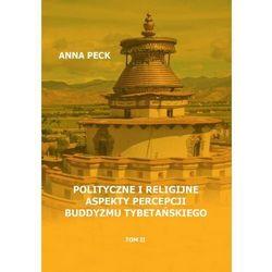 Polityczne i religijne aspekty percepcji buddyzmu tybetańskiego - Anna Peck - ebook