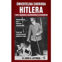 Historia, Śmiertelna choroba Hitlera i inne tajemnice nazistowskich przywódców (opr. miękka)