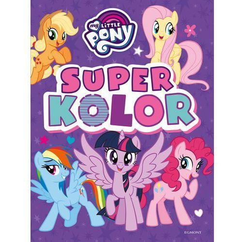 Książki dla dzieci, My Little Pony. Superkolor Praca zbiorowa (opr. broszurowa)