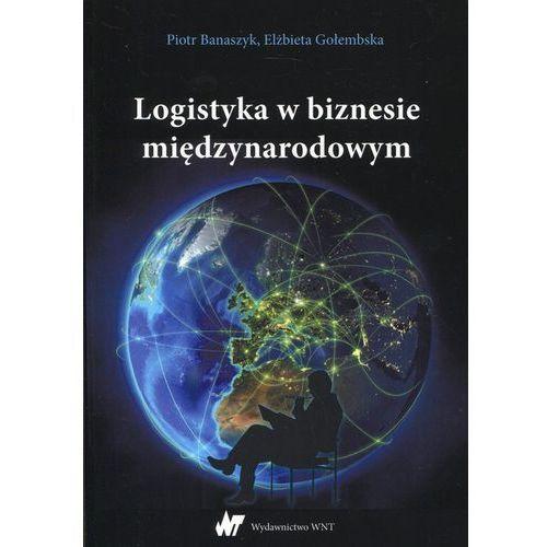 Biblioteka biznesu, Logistyka w biznesie międzynarodowym (opr. miękka)