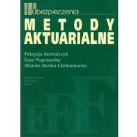 Książki o biznesie i ekonomii, Metody Aktuarialne Zastosowanie matematyki w ubezpieczeniach (opr. miękka)