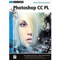 Informatyka, Photoshop CC PL Szkoła efektu (opr. miękka)