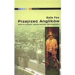 PRZEJRZEĆ ANGLIKÓW - KATE FOX (SPECTRUM) (opr. miękka)