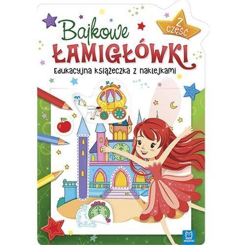 Książki dla dzieci, Bajkowe łamigłówki część 2 - Praca zbiorowa (opr. broszurowa)